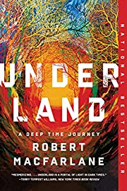Underland: A Deep Time Journey af Robert…