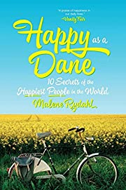 Happy as a Dane: 10 Secrets of the Happiest…