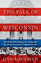 The Fall of Wisconsin: The Conservative…