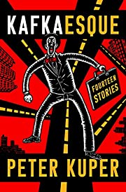 Kafkaesque: Fourteen Stories door Peter…