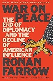 War on Peace: The End of Diplomacy and the…