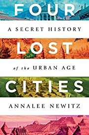 Four Lost Cities: A Secret History of the…