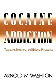 Cocaine Addiction: Treatment, Recovery, and…