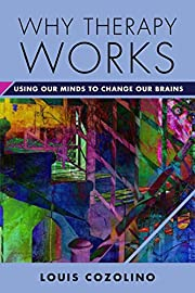Why Therapy Works: Using Our Minds to Change…