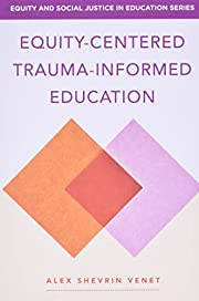 Equity-Centered Trauma-Informed Education…