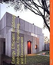 Energy efficient buildings : architecture,…