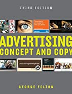 Advertising : concept and copy by George…
