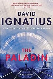 The Paladin: A Spy Novel by David Ignatius