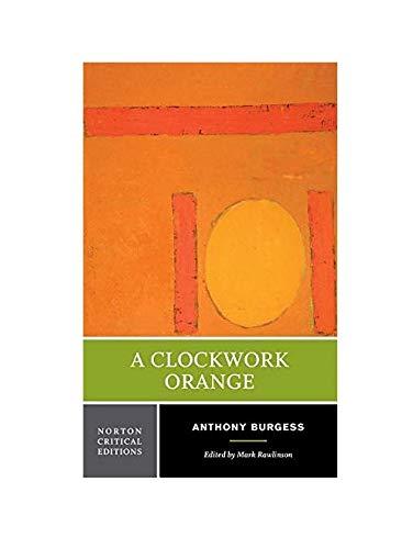 A Clockwork Orange, by Burgess, Anthony