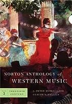 Norton Anthology of Western Music, Volume 3:…
