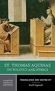 St. Thomas Aquinas on Politics and Ethics…