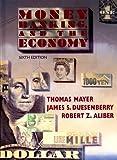 Money, banking, and the economy / Thomas Mayer, James S. Duesenberry, Robert Z. Aliber