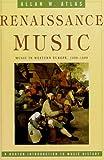 Renaissance music : music in Western Europe, 1400-1600 / Allan W. Atlas