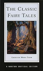 The Classic Fairy Tales (Norton Critical…