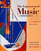 The Enjoyment of Music: An Introduction to…