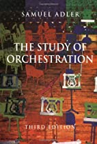 The Study of Orchestration by Samuel Adler