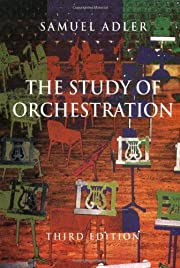 The Study of Orchestration (Third Edition)…