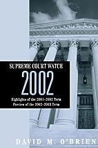 Supreme Court Watch 2002 by O'Brien M David