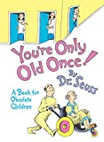 You're Only Old Once! (1986) (Book) written by Dr. Seuss