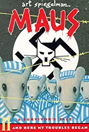 Maus II, A Survivor's Tale: And Here My…