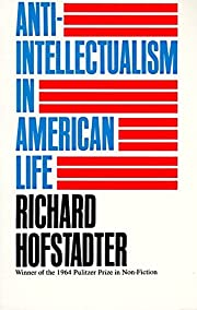 Anti-Intellectualism in American Life af…