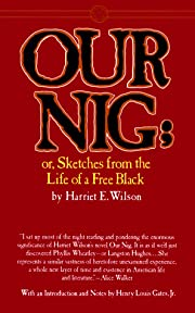 Our Nig: Or, Sketches From the Life of a…