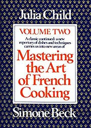 Mastering the Art of French Cooking, Vol. 2:…