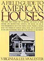 A Field Guide to American Houses by Virginia…