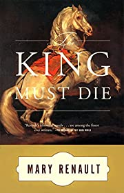 The King Must Die: A Novel de Mary Renault