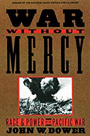 War Without Mercy: Race and Power in the…