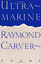 Ultramarine: Poems by Raymond Carver