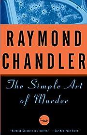 The Simple Art of Murder af Raymond Chandler