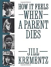 How It Feels When a Parent Dies – tekijä:…