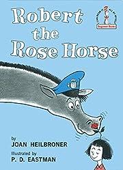 Robert the Rose Horse von Joan Heilbroner