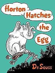 Horton Hatches the Egg – tekijä: Dr.…