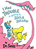 I Had Trouble in Getting to Solla Sollew (1965) (Book) written by Dr. Seuss