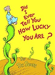 Did I Ever Tell You How Lucky You Are?…