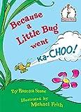 Because a Little Bug Went Ka-choo! (1975) (Book) written by Dr. Seuss