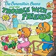 The Berenstain Bears & the Trouble With…
