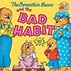 The Berenstain Bears and the Bad Habit by…