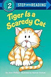 Tiger Is a Scaredy Cat de Joan Phillips