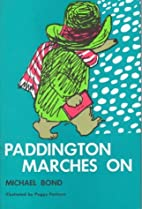 Paddington Marches On (Paddington Bear) by…