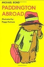 Paddington Abroad (Paddington Bear) by…