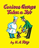 Curious George Takes a Job (1947) (Book) written by H. A. Rey, Margaret Rey