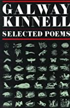 Selected Poems: Galway Kinnell by Galway…