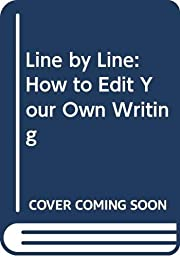Line by line : how to edit your own writing…