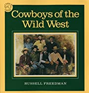 Cowboys of the Wild West de Russell Freedman