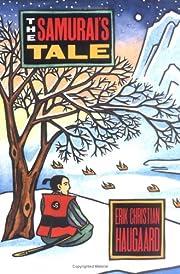 The Samurai's Tale de Erik C. Haugaard