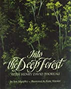 Into the Deep Forest: With Henry David…