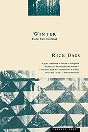 Winter : Notes from Montana de Rick Bass